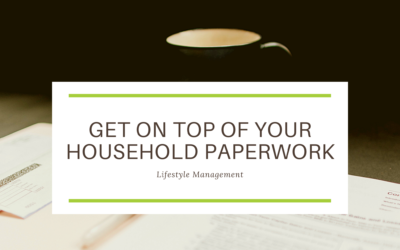 Lifestyle Management – Get on Top of your Household Paperwork