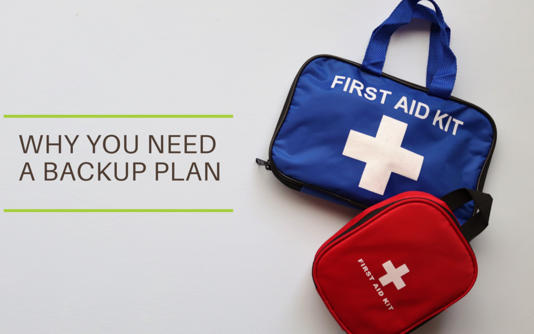 Why you need a backup plan!