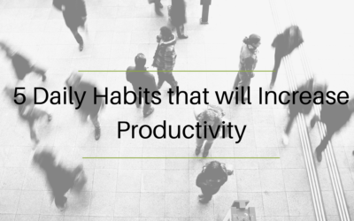 5 Daily Habits that will Increase Productivity